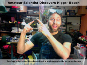 Amateur Scientist, Tom Sepe, photographs Higgs-Boson Particle